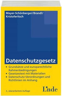 Abbildung von Mayer-Schönberger / Brandl / Kristoferitsch   Datenschutzgesetz   3., aktualisierte Auflage 2014   2014