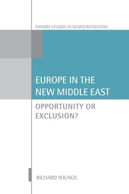 Abbildung von Youngs | Europe in the New Middle East | 2014 | Opportunity or Exclusion?