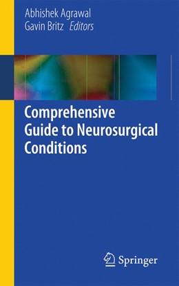 Abbildung von Agrawal / Britz | Comprehensive Guide to Neurosurgical Conditions | 2014 | Volume 1