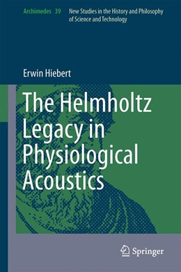 Abbildung von Hiebert | The Helmholtz Legacy in Physiological Acoustics | 1. Auflage | 2014 | 39 | beck-shop.de
