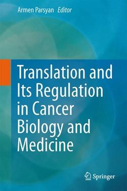Abbildung von Parsyan | Translation and Its Regulation in Cancer Biology and Medicine | 1. Auflage | 2014 | beck-shop.de