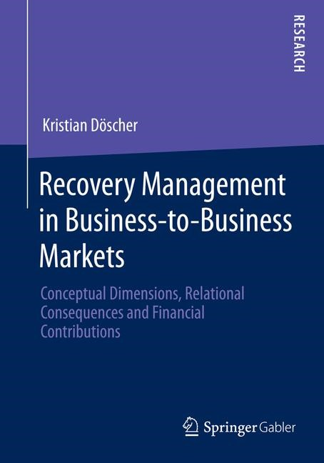 Recovery Management in Business-to-Business Markets | Döscher | 2014, 2014 | Buch (Cover)