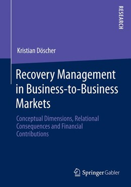 Abbildung von Döscher | Recovery Management in Business-to-Business Markets | 2014 | 2014 | Conceptual Dimensions, Relatio...