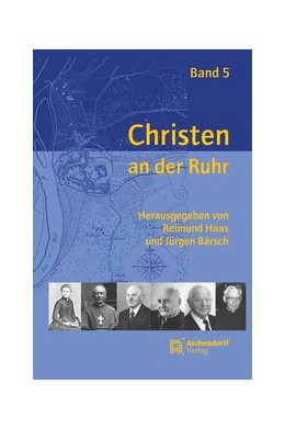 Abbildung von Haas / Bärsch   Christen an der Ruhr, Band 5   1. Auflage   2014   beck-shop.de