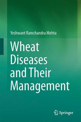 Abbildung von Mehta | Wheat Diseases and Their Management | 2014