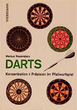 Abbildung von Rosenstein | Darts. Konzentration und Präzision im Pfeilwurfspiel | 13. Auflage | 2014 | beck-shop.de