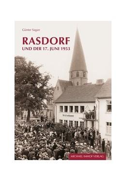 Abbildung von Sagan | Rasdorf und der 17. Juni 1953 | 1. Auflage | 2014 | beck-shop.de