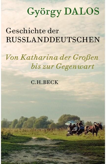 Cover: György Dalos, Geschichte der Russlanddeutschen