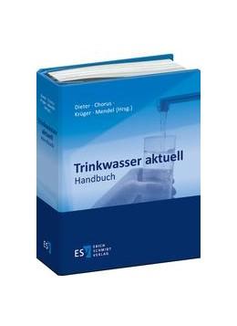 Abbildung von Dieter / Chorus / Krüger / Mendel (Hrsg.)   Trinkwasser aktuell   Loseblattwerk mit Aktualisierungen   2019