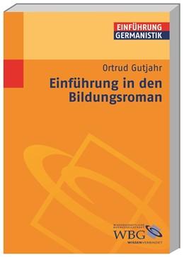Abbildung von Gutjahr / Grimm | Einführung in den Bildungsroman | 1. Auflage | 2015 | beck-shop.de