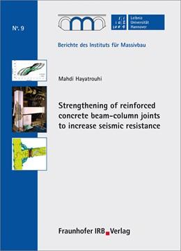 Abbildung von Hayatrouhi /  | Strengthening of reinforced concrete beam-column joints to increase seismic resistance | 1. Auflage | 2014 | 9 | beck-shop.de