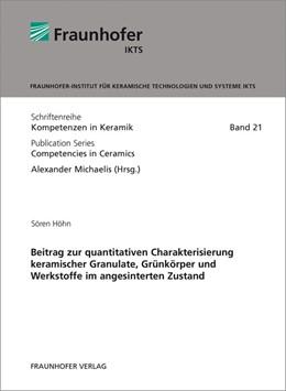 Abbildung von Höhn / / Michaelis   Beitrag zur quantitativen Charakterisierung keramischer Granulate, Grünkörper und Werkstoffe im angesinterten Zustand.   2014   21