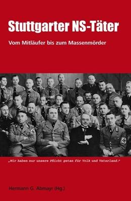 Abbildung von Abmayr   Stuttgarter NS-Täter   2009   Vom Mitläufer bis zum Massenmö...