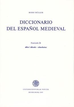 Abbildung von Müller | Diccionario del español medieval | 1. Auflage 2005 | 2005 | III. Band. Fascículo 26: allén... | 12