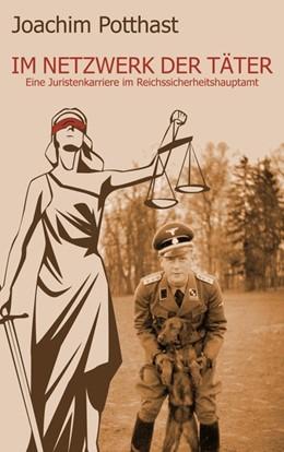 Abbildung von Potthast | Im Netzwerk der Täter | 1. Auflage | 2014 | beck-shop.de
