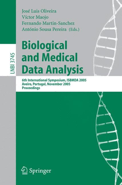 Biological and Medical Data Analysis | Oliveira / Maojo / Martin-Sanchez / Sousa Pereira, 2005 | Buch (Cover)