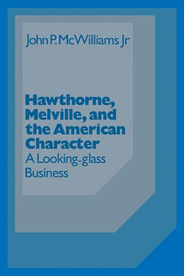 Abbildung von McWilliams   Hawthorne Melville and the American Character   1986   A Looking-Glass Business   3