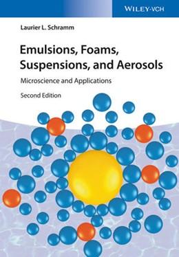 Abbildung von Schramm   Emulsions, Foams, Suspensions, and Aerosols   2014   Microscience and Applications