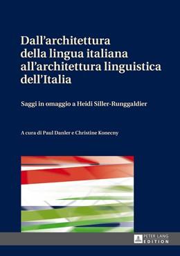 Abbildung von Danler / Konecny | Dall'architettura della lingua italiana all'architettura linguistica dell'Italia | 1. Auflage | 2014 | beck-shop.de