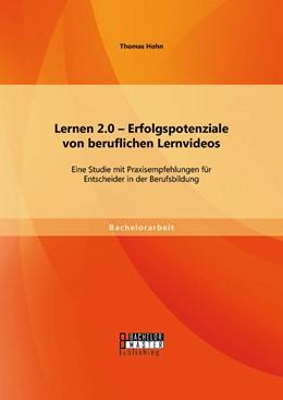 Abbildung von Hohn | Lernen 2.0 – Erfolgspotenziale von beruflichen Lernvideos: Eine Studie mit Praxisempfehlungen für Entscheider in der Berufsbildung | Erstauflage | 2014
