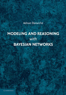 Abbildung von Darwiche | Modeling and Reasoning with Bayesian Networks | 1. Auflage | 2014 | beck-shop.de