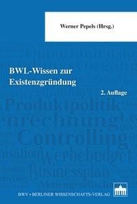 BWL - Wissen zur Existenzgründung | Pepels (Hrsg.) | 2. Auflage, 2014 | Buch (Cover)