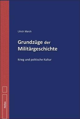Abbildung von March | Grundzüge der Militärgeschichte | 2014 | Krieg und politische Kultur