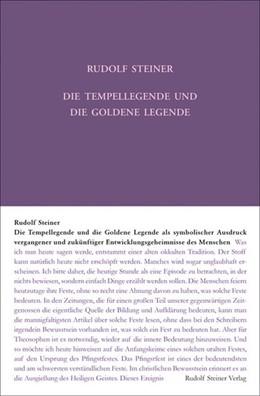 Abbildung von Rudolf | Die Tempellegende und die Goldene Legende als symbolischer Ausdruck vergangener und zukünftiger Entwickelungsgeheimnisse des Menschen | 4. Auflage | 2014 | beck-shop.de