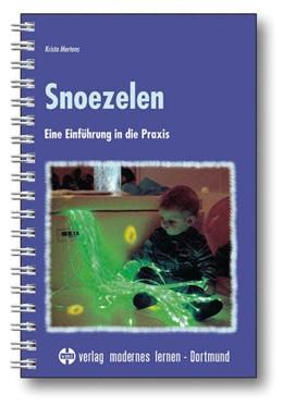 Abbildung von Mertens   Snoezelen   4., unveränderte Auflage   2014   Eine Einführung in die Praxis