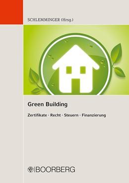 Abbildung von Schlemminger   Green Building   2013   Zertifikate – Recht – Steuern ...