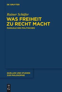 Abbildung von Schäfer | Was Freiheit zu Recht macht | 2014 | Manuale des Politischen | 120