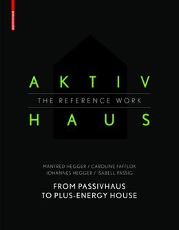 Abbildung von Passig / Hegger | Aktivhaus - The Reference Work | 1. Auflage | 2016 | beck-shop.de