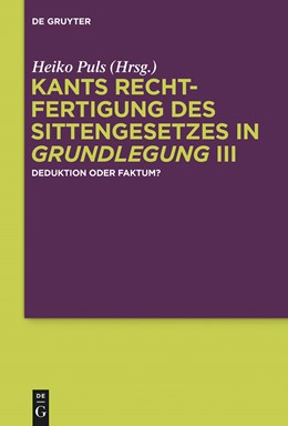 Abbildung von Puls | Kants Rechtfertigung des Sittengesetzes in Grundlegung III | 1. Auflage | 2014 | beck-shop.de