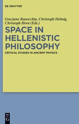Abbildung von Helmig / Horn | Space in Hellenistic Philosophy | 1. Auflage | 2014 | beck-shop.de