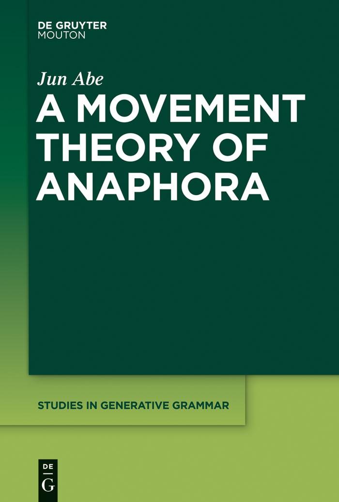 Abbildung von Abe | A Movement Theory of Anaphora | 2014