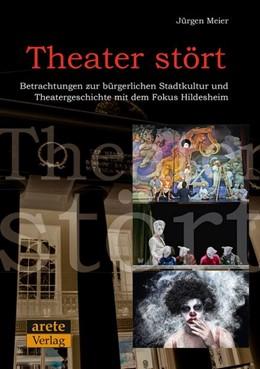 Abbildung von Meier | Theater stört | 2014 | Betrachtungen zur bürgerlichen...