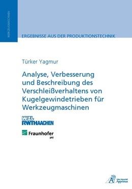 Abbildung von Yagmur | Analyse, Verbesserung und Beschreibung des Verschleißverhaltens von Kugelgewindetrieben für Werkzeugmaschinen | 2014