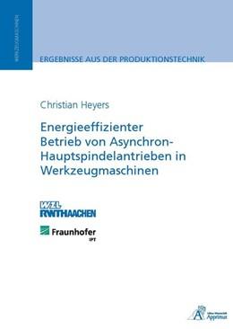Abbildung von Heyers   Energieeffizienter Betrieb von Asynchron-Hauptspindelantrieben in Werkzeugmaschinen   2014