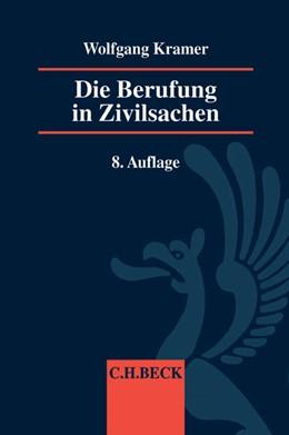 Abbildung von Kramer | Die Berufung in Zivilsachen | 8., neu bearbeitete Auflage | 2015