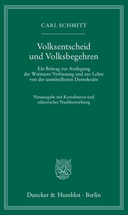 Abbildung von Schmitt | Volksentscheid und Volksbegehren. | Neuausgabe mit Korrekturen und editorischer Nachbemerkung. | 2014 | Ein Beitrag zur Auslegung der ...