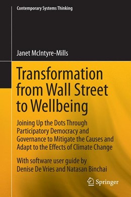 Abbildung von McIntyre-Mills | Transformation from Wall Street to Wellbeing | 2014 | Joining Up the Dots Through Pa...