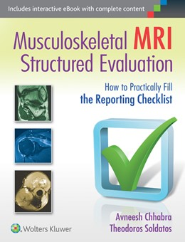 Abbildung von Chhabra / Soldatos | Musculoskeletal MRI Structured Evaluation | 2014 | How to Practically Fill the Re...