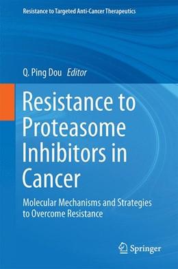 Abbildung von Dou   Resistance to Proteasome Inhibitors in Cancer   2014   Molecular Mechanisms and Strat...