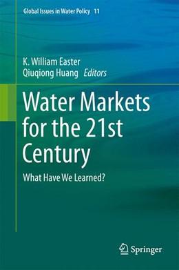Abbildung von Easter / Huang | Water Markets for the 21st Century | 1. Auflage | 2014 | 11 | beck-shop.de