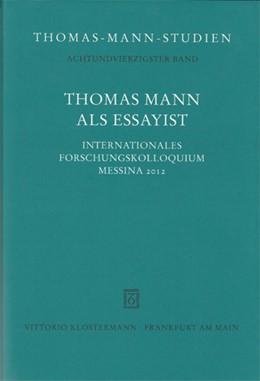 Abbildung von Sprecher / Linder | Thomas Mann als Essayist | 1. Auflage | 2014 | 48 | beck-shop.de