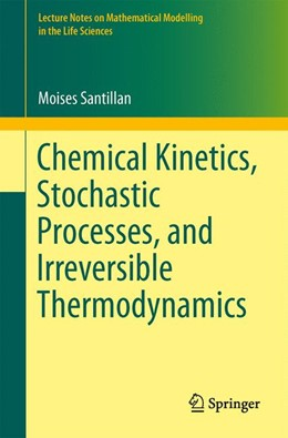 Abbildung von Santillán | Chemical Kinetics, Stochastic Processes, and Irreversible Thermodynamics | 2014