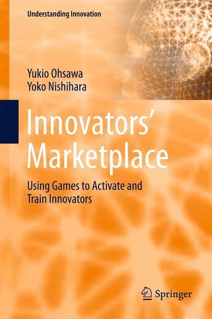 Innovators' Marketplace | Ohsawa / Nishihara, 2014 | Buch (Cover)