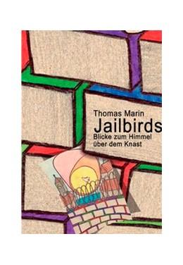Abbildung von Marin | Jailbirds | 2014 | Blicke zum Himmel über dem Kna...