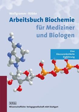 Abbildung von Wolfgramm / Röbke | Arbeitsbuch Biochemie für Mediziner und Biologen | 2005 | Eine klausurorientierte Einfüh...