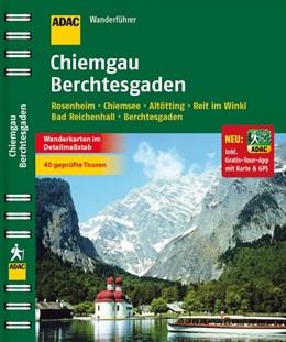 Abbildung von ADAC Wanderführer Chiemgau Berchtesgaden inklusive Gratis Tour App | 2014 | Rosenheim Chiemsee Altötting R...
